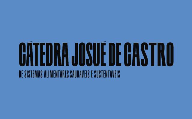 Cátedra Josué de Castro de Sistemas Alimentares Saudáveis e Sustentáveis